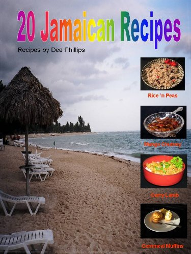 20 Jamaica Recipes by Dee Phillips