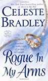 Rogue In My Arms (The Runaway Brides Series) (0312943091) by Bradley, Celeste