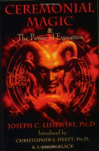 Book: Ceremonial Magic & The Power of Evocation by Joseph Lisiewski