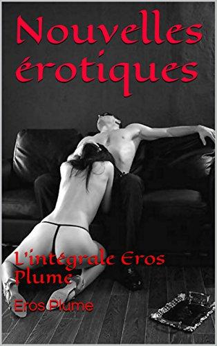Couverture du livre Nouvelles érotiques: L'intégrale Eros Plume