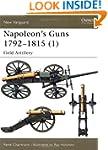 Napoleon's Guns 1792-1815 (1): Field...