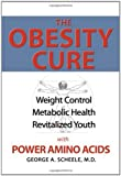img - for By George A. Scheele MD The Obesity Cure (1st First Edition) [Paperback] book / textbook / text book