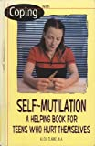 img - for Coping with Self-Mutilation: A Helping Book for Teens Who Hurt Themselves book / textbook / text book