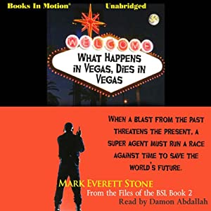 What Happens in Vegas, Dies in Vegas: Files of the BSI, Book 2 | [Mark Everett Stone]