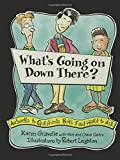 What's Going on Down There?: Answers to Questions Boys Find Hard to Ask (0802775403) by Gravelle, Karen