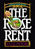The Rose Rent: The Thirteenth Chronicle of Brother Cadfael (Chronicles of Brother Cadfael)