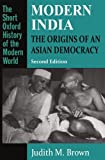 Modern India: The Origins of an Asian Democracy (Short Oxford History of the Modern World)