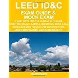 LEED ID&C Exam Guide & Mock Exam: A Must-Have for the LEED AP ID+C Exam: Study Materials, Sample Questions, Mock Exam, Green Interior Design and Construction, LEED Certification, and Sustainabilityby Gang Chen