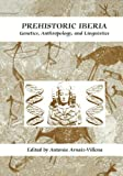 img - for Prehistoric Iberia: Genetics, Anthropology, and Linguistics book / textbook / text book