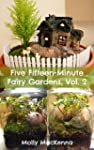 Five Fifteen-Minute Fairy Gardens Vol...