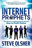 51vHicmd7LL. SL160  Internet Prophets: The Worlds Leading Experts Reveal How to Profit Online