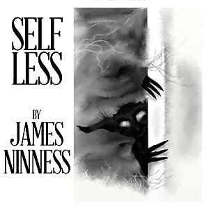 Self Less | [James Ninness]