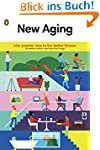 New Aging: Live Smarter Now to Live B...