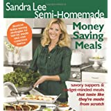 Sandra Lee Semi-Homemade Money Saving Meals
