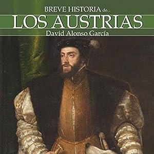 Breve historia de los Austrias Audiobook