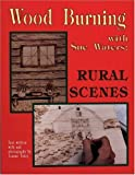 img - for Wood Burning With Sue Waters: Rural Scenes by Sue Waters, Joanne Tobey (1994) Paperback book / textbook / text book