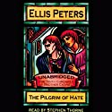 The Pilgrim of Hate: The Tenth Chronicle of Brother Cadfael (       UNABRIDGED) by Ellis Peters Narrated by Stephen Thorne