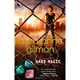 Hard Magic (Luna Books)by Laura Anne Gilman
