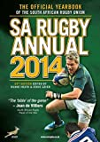 Sa Rugby Annual 2014: The Official Yearbook of the South African Rugby Union