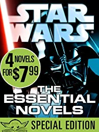 The Essential Novels: Star Wars Reads Day Special Edition: 4-Book Bundle: X-Wing: Rogue Squadron; Heir to the Empire; New Jedi Order: Vector Prime; Legacy of the Force: Betrayal