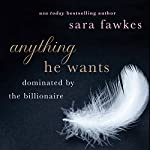 Anything He Wants | Sara Fawkes