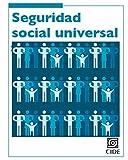 img - for Seguridad social universal (Coyuntura y Ensayo) (Spanish Edition) book / textbook / text book