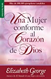 Una mujer conforme al Corazon de Dios/ A Woman After Gods Own Heart (Spanish Edition)
