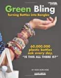Green Bling: Turning Bottles Into Bangles (Leisure Arts #4335) (Clever Crafter)