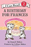 A Birthday for Frances (I Can Read Book 2) (0060837977) by Hoban, Russell