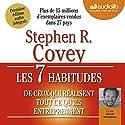 Les 7 habitudes de ceux qui réalisent tout ce qu'ils entreprennent Hörbuch von Stephen R. Covey Gesprochen von: Benoît Grimmiaux
