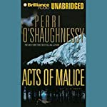 Acts of Malice: Nina Reilly #5 (       UNABRIDGED) by Perri O'Shaughnessy Narrated by Laural Merlington