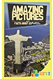 Amazing Pictures and Facts About Brazil: The Most Amazing Fact Book for Kids About Brazil