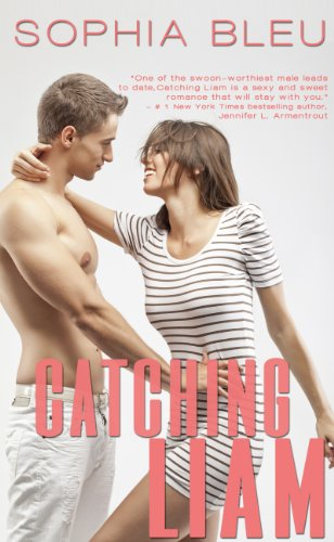 Catching Liam (Good Girls Don't) by Sophia Bleu