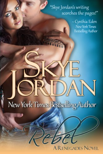 Rebel (Renegades) by Skye Jordan