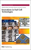 img - for Innovations in Fuel Cell Technologies: RSC (RSC Energy and Environment Series) book / textbook / text book