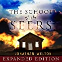 The School of the Seers Expanded Edition: A Practical Guide on How to See in the Unseen Realm Hörbuch von Jonathan Welton Gesprochen von: Jonathan Welton