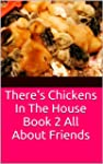 There's Chickens In The House Book 2...