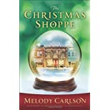 Christmas Shoppe, The ~ Melody Carlson