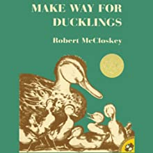 Make Way for Ducklings (       UNABRIDGED) by Robert McCloskey Narrated by Melba Sibrel