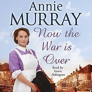 Now the War Is Over Audiobook