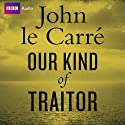 Our Kind of Traitor (       UNABRIDGED) by John Le Carre Narrated by Michael Jayston