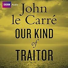 Our Kind of Traitor | Livre audio Auteur(s) : John le Carré Narrateur(s) : John le Carré