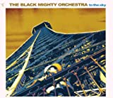 echange, troc Black Mighty Orcherstra - To The Sky