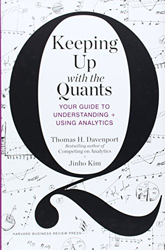 Keeping Up with the Quants: Your Guide to Understanding and Using Analytics PDF