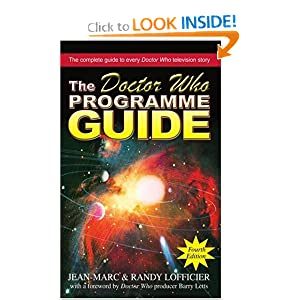 The Doctor Who Programme Guide: Fourth Edition by Jean-Marc Lofficier