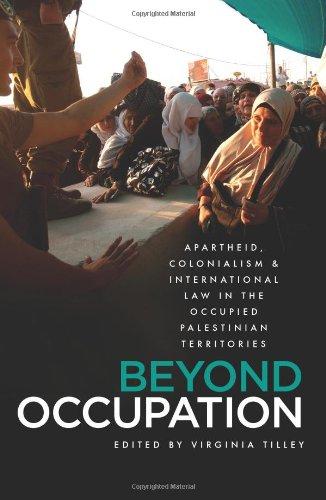 Más allá de ocupación: Apartheid, el colonialismo y el derecho internacional en los territorios palestinos ocupados