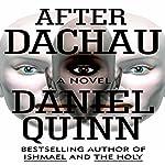 After Dachau | Daniel Quinn