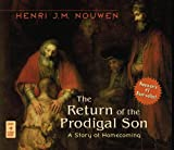 Henri J. M. Nouwen The Return of the Prodigal Son: A Story of Homecoming