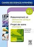 Raisonnement et démarche clinique infirmière - Projet de soins infirmiers: Unité d'enseignement 3.1 et 3.2