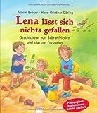 Lena lässt sich nichts gefallen: Geschichten von Störenfrieden und starken Freunden